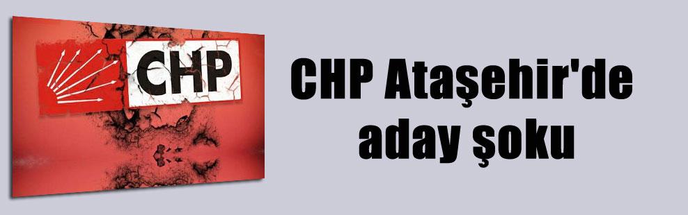 CHP Ataşehir'de aday şoku