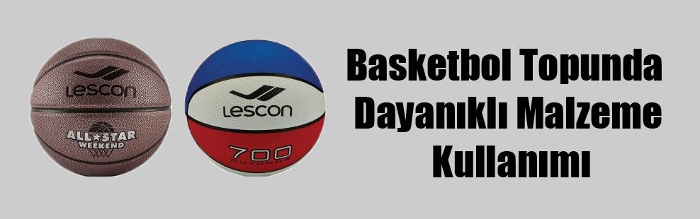 Basketbol Topunda Dayanıklı Malzeme Kullanımı