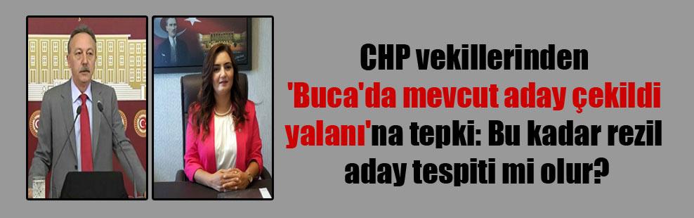 CHP vekillerinden 'Buca'da mevcut aday çekildi yalanı'na tepki: Bu kadar rezil aday tespiti mi olur?