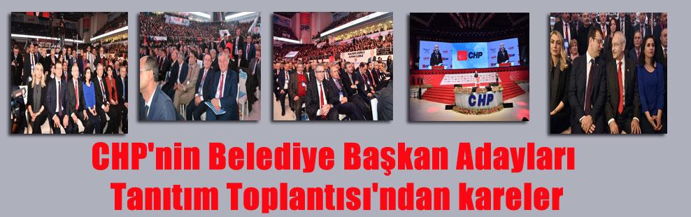 CHP'nin Belediye Başkan Adayları Tanıtım Toplantısı'ndan kareler
