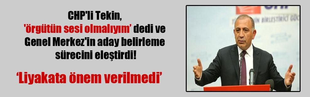 CHP'li Tekin, 'örgütün sesi olmalıyım dedi ve Genel Merkez'in aday belirleme sürecini eleştirdi!