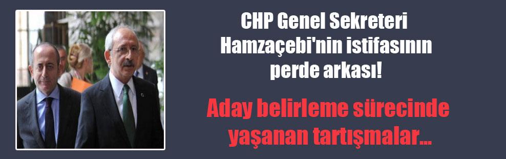 CHP Genel Sekreteri Hamzaçebi'nin istifasının perde arkası!