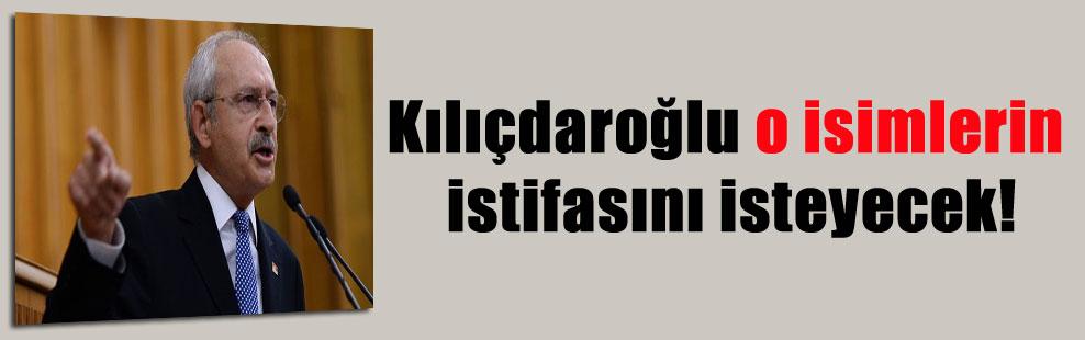 Kılıçdaroğlu o isimlerin istifasını isteyecek!