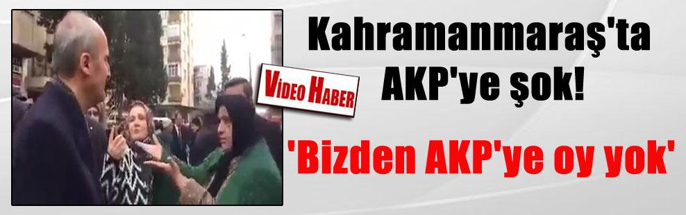 Kahramanmaraş'ta AKP'ye şok! 'Bizden AKP'ye oy yok'
