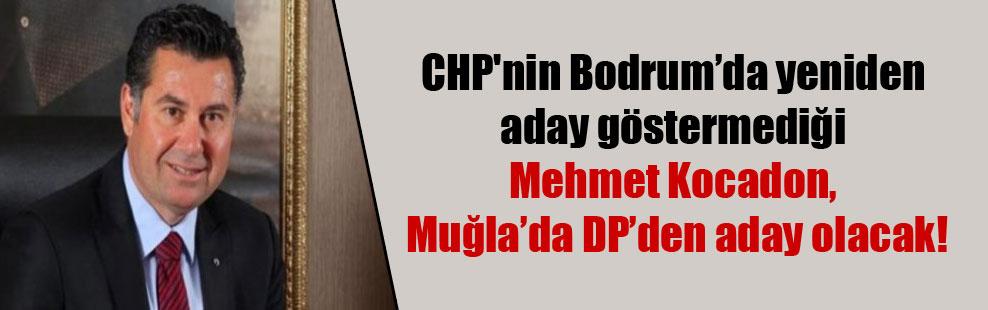 CHP'nin Bodrum'da yeniden aday göstermediği Mehmet Kocadon, Muğla'da DP'den aday olacak!