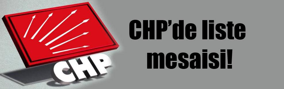 CHP'de liste mesaisi!