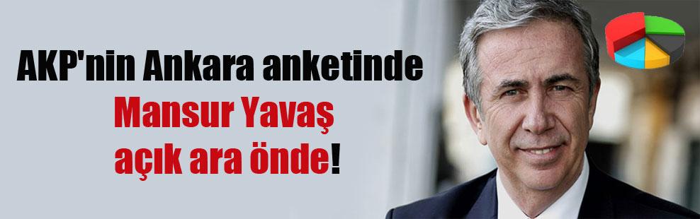 AKP'nin Ankara anketinde Mansur Yavaş açık ara önde!