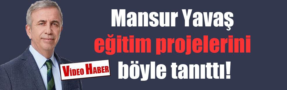 Mansur Yavaş eğitim projelerini böyle tanıttı!
