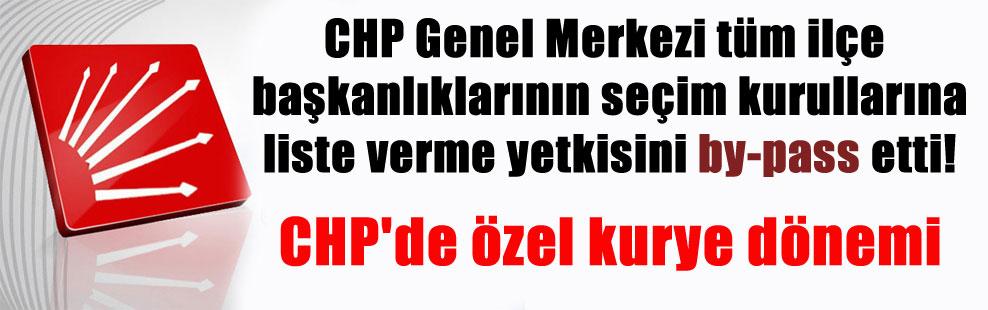 CHP Genel Merkezi tüm ilçe başkanlıklarının seçim kurullarına liste verme yetkisini by-pass etti! CHP'de özel kurye dönemi