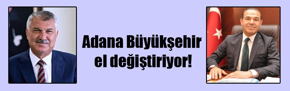 Adana Büyükşehir el değiştiriyor!