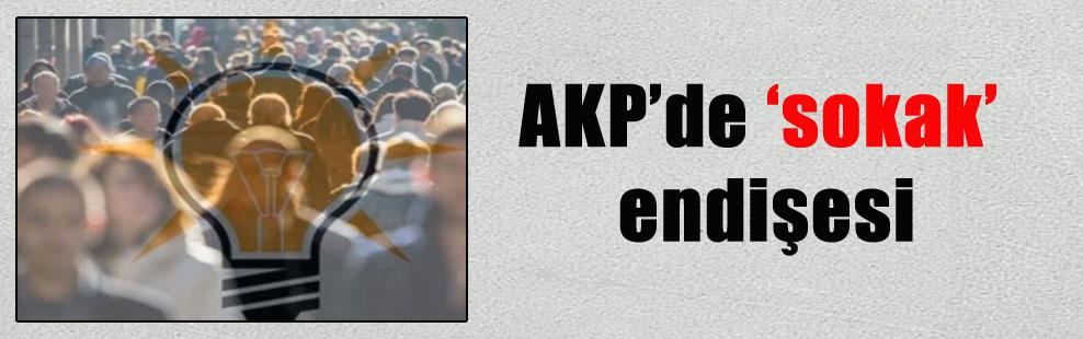 AKP'de 'sokak' endişesi