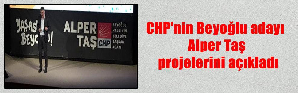 CHP'nin Beyoğlu adayı Alper Taş projelerini açıkladı