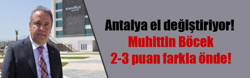 Antalya el değiştiriyor!  Muhittin Böcek 2-3 puan farkla önde!