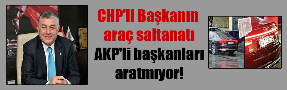 CHP'li Başkanın araç saltanatı AKP'li başkanları aratmıyor!