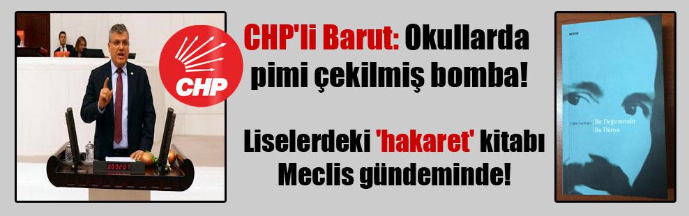 CHP'li Barut: Okullarda pimi çekilmiş bomba! Liselerdeki 'hakaret' kitabı Meclis gündeminde!