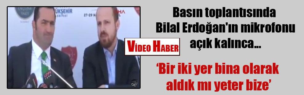 Basın toplantısında Bilal Erdoğan'ın mikrofonu açık kalınca…