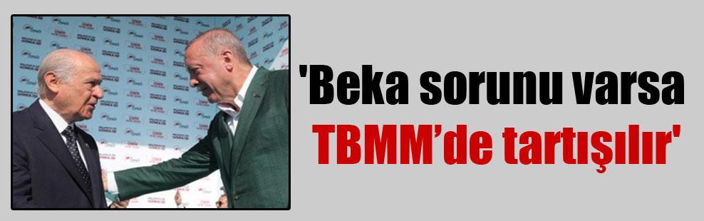 'Beka sorunu varsa TBMM'de tartışılır'
