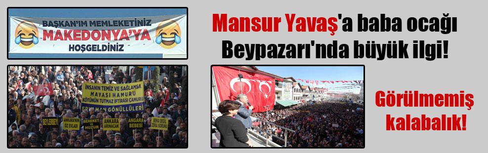 Mansur Yavaş'a baba ocağı Beypazarı'nda büyük ilgi!
