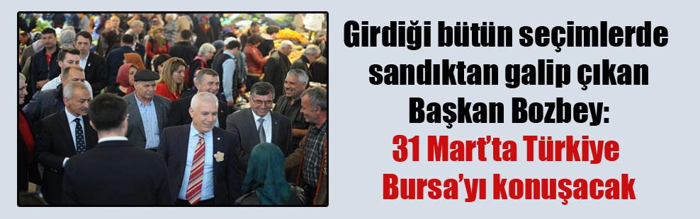 Girdiği bütün seçimlerde sandıktan galip çıkan Başkan Bozbey: 31 Mart'ta Türkiye Bursa'yı konuşacak
