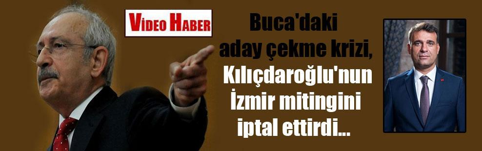 Buca'daki aday çekme krizi, Kılıçdaroğlu'nun İzmir mitingini iptal ettirdi…