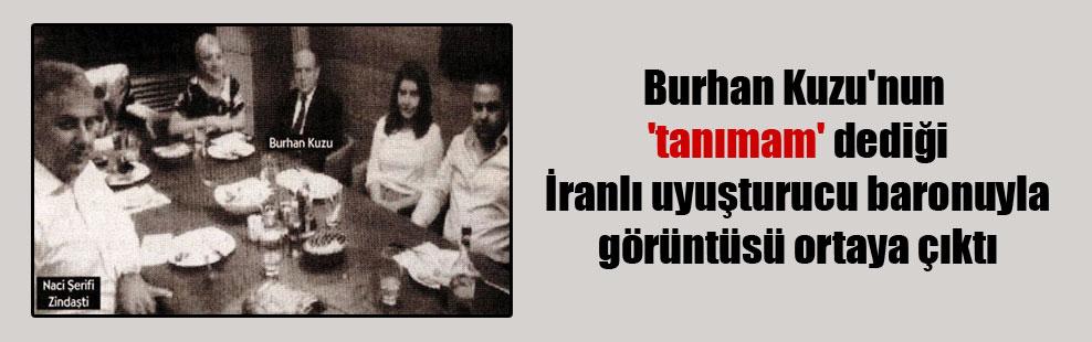 Burhan Kuzu'nun 'tanımam' dediği İranlı uyuşturucu baronuyla görüntüsü ortaya çıktı