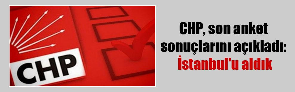 CHP, son anket sonuçlarını açıkladı: İstanbul'u aldık