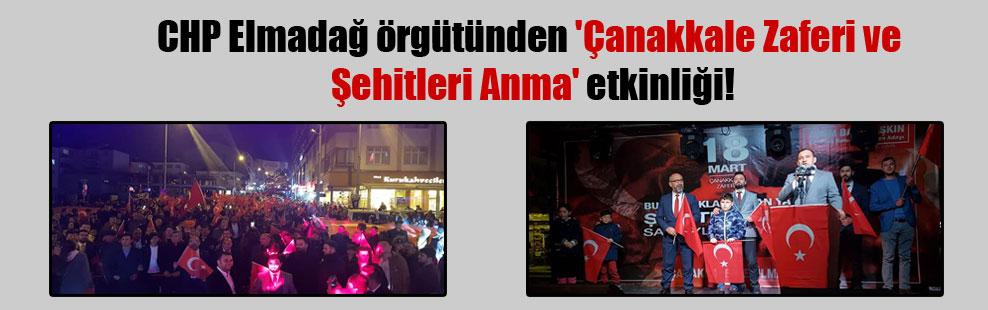 CHP Elmadağ örgütünden 'Çanakkale Zaferi ve Şehitleri Anma' etkinliği!