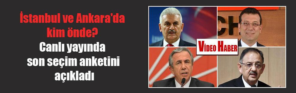 İstanbul ve Ankara'da kim önde? Canlı yayında son seçim anketini açıkladı