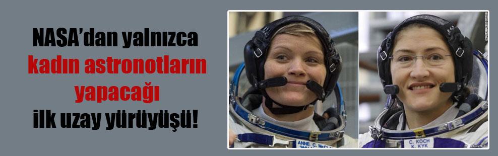 NASA'dan yalnızca kadın astronotların yapacağı ilk uzay yürüyüşü!