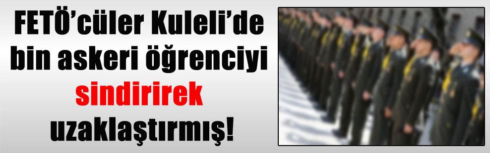 FETÖ'cüler Kuleli'de bin askeri öğrenciyi sindirirek uzaklaştırmış!