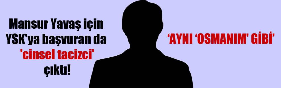 Mansur Yavaş için YSK'ya başvuran da 'cinsel tacizci' çıktı!