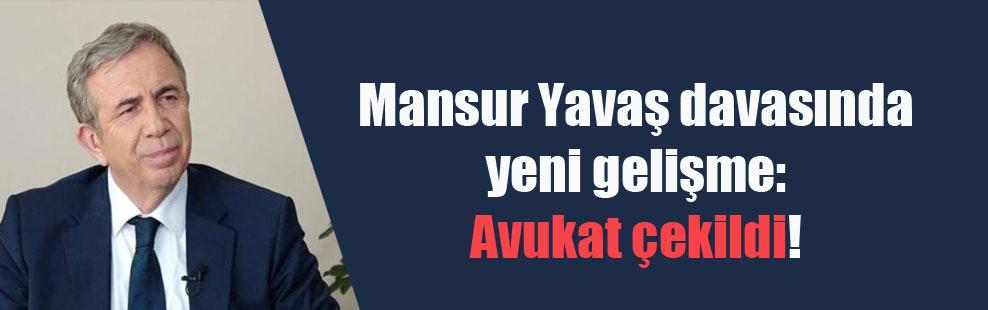 Mansur Yavaş davasında yeni gelişme: Avukat çekildi!