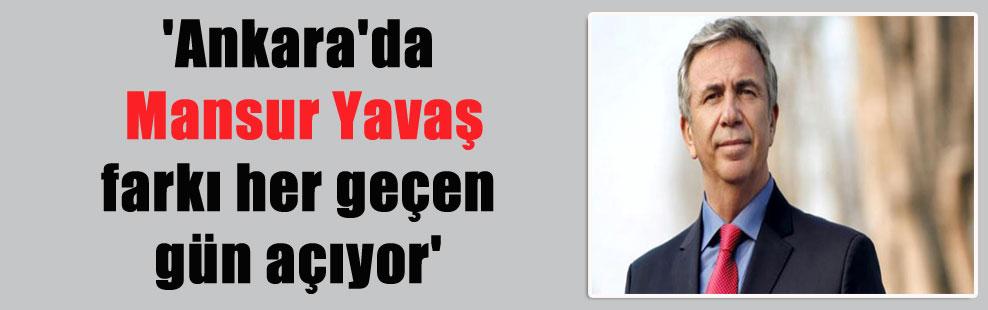 'Ankara'da Mansur Yavaş farkı her geçen gün açıyor'