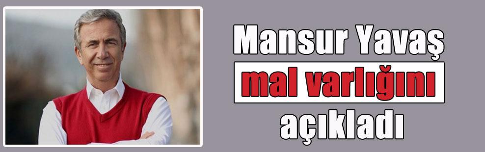Mansur Yavaş mal varlığını açıkladı