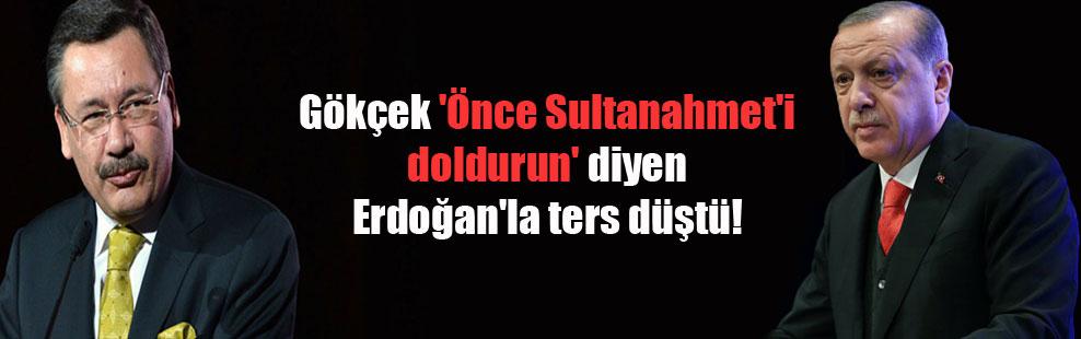 Gökçek 'Önce Sultanahmet'i doldurun' diyen Erdoğan'la ters düştü!