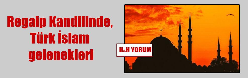 Regaip Kandilinde, Türk İslam gelenekleri