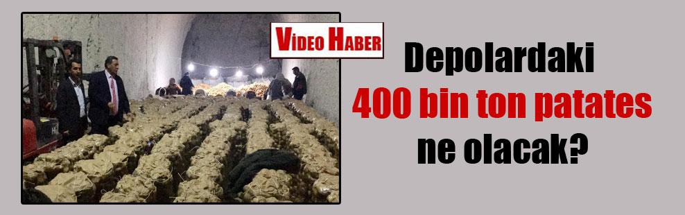 Depolardaki 400 bin ton patates ne olacak?