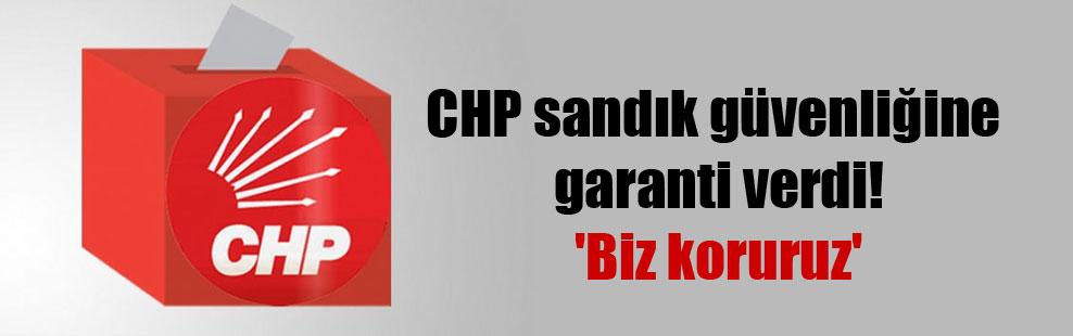 CHP sandık güvenliğine garanti verdi! 'Biz koruruz'