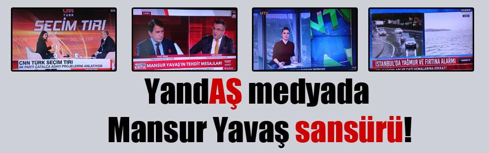 YandAŞ medyada Mansur Yavaş sansürü!