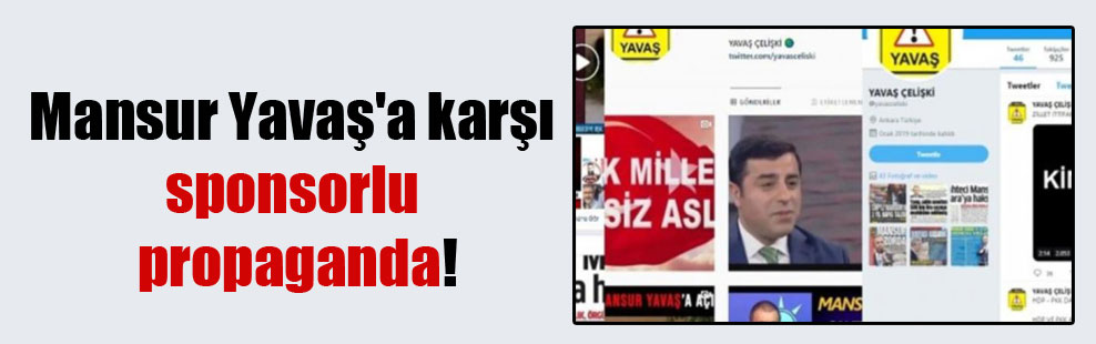 Mansur Yavaş'a karşı sponsorlu propaganda!