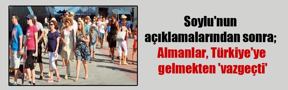 Soylu'nun açıklamalarından sonra; Almanlar, Türkiye'ye gelmekten 'vazgeçti'
