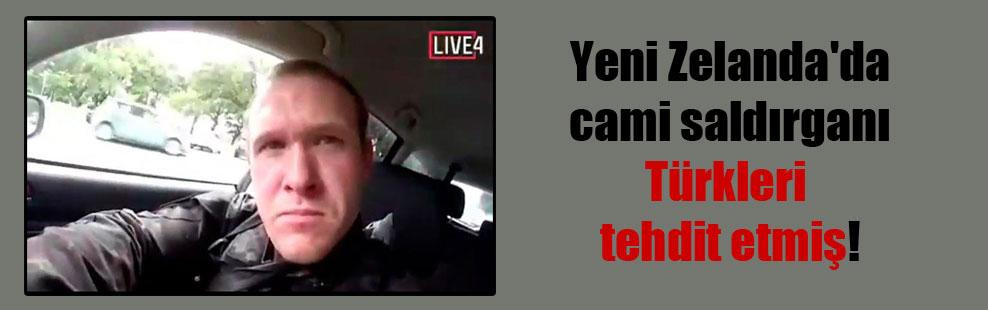 Yeni Zelanda'da cami saldırganı Türkleri tehdit etmiş!