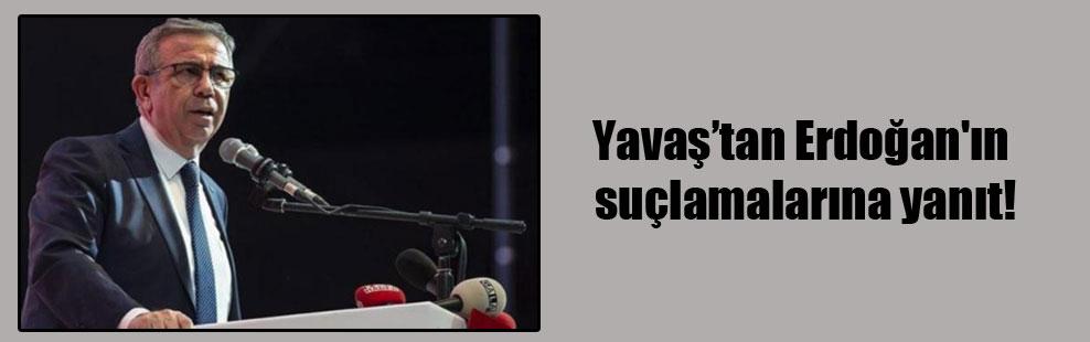Yavaş'tan Erdoğan'ın suçlamalarına yanıt!