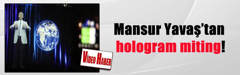 Mansur Yavaş'tan hologram miting!