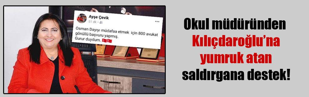 Okul müdüründen Kılıçdaroğlu'na yumruk atan saldırgana destek!