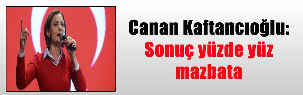 Canan Kaftancıoğlu: Sonuç yüzde yüz mazbata