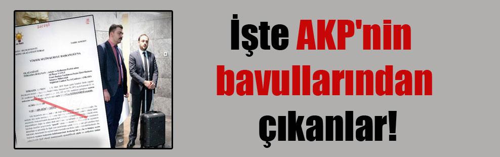 İşte AKP'nin bavullarından çıkanlar!