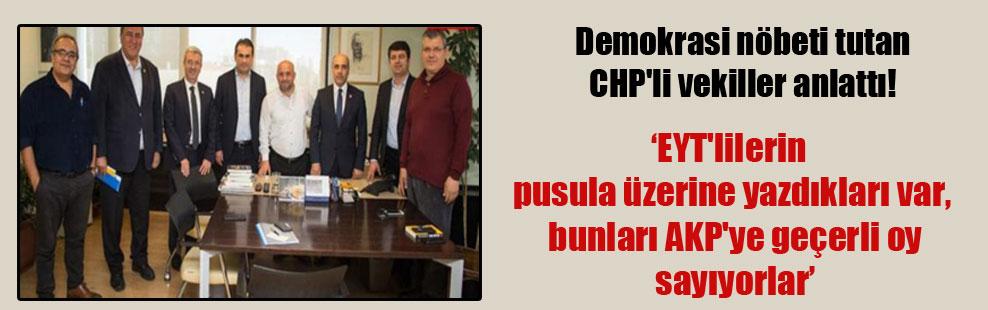 Demokrasi nöbeti tutan CHP'li vekiller anlattı!