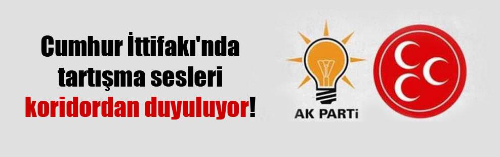 Cumhur İttifakı'nda tartışma sesleri koridordan duyuluyor!