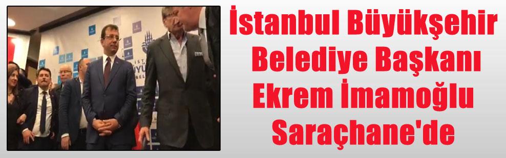 İstanbul Büyükşehir Belediye Başkanı Ekrem İmamoğlu Saraçhane'de